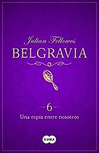 Una espía entre nosotros par Julian Fellowes