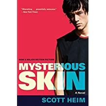 Mysterious Skin by Scott Heim (2005-05-10)