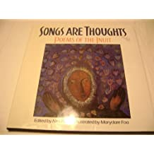 Songs Are Thoughts: Poems of the Inuit by Maryclare Foa (1995-03-01)