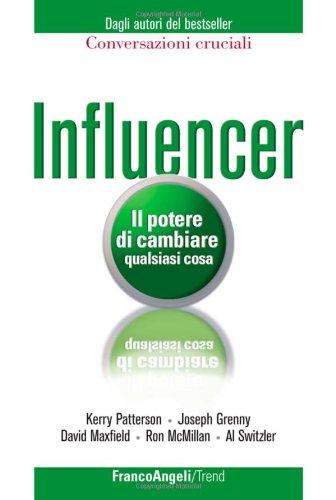 Influencer. Il potere di cambiare qualsiasi cosa