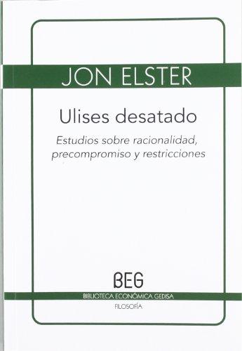 Ulises desatado (BEG / Filosofía) por Jon Elster