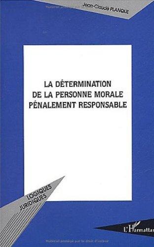 La détermination de la personne morale pénalement responsable par Jean-Claude Planque
