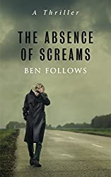 The Absence of Screams: A Thriller