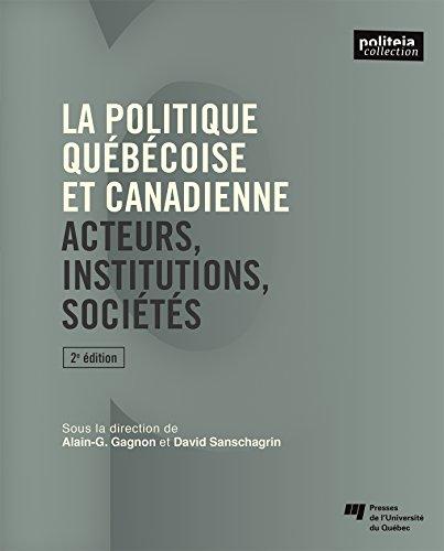 La politique québécoise et canadienne : Acteurs, institutions, sociétés