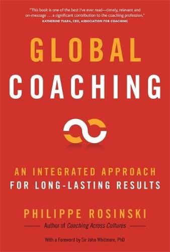 Global Coaching: An Integrated Approach for Long-lasting Results