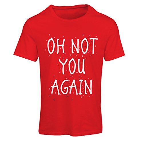 Frauen T-Shirt Oh, Nicht Sie Wieder - sarkastische Zitate, lustige Slogan, Humor Sprüche Geschenkidee (X-Large Rot Mehrfarben)