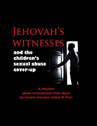 Jehovah's Witnesses and the Children's Sexual Abuse Cover-Up