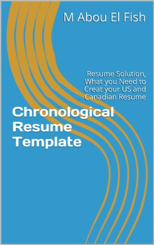 Chronological Resume Template: Resume Solution, What you Need to Creat your US and Canadian Resume (Template, Resume, Functional, Jobs, Opportunities)
