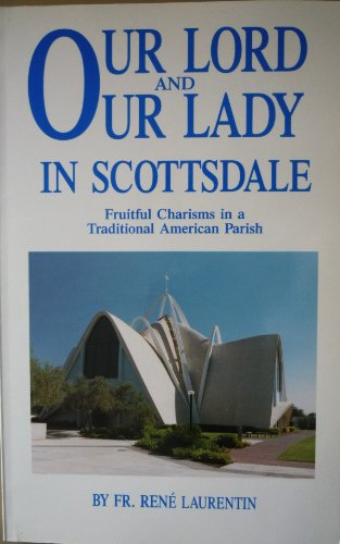 Our Lord And Our Lady In Scottsdale Fruitful Charisms In A Traditional American Parish