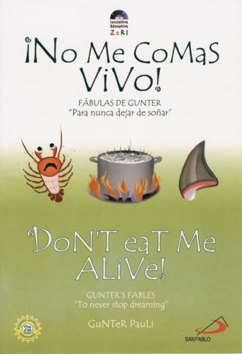 No Me Comas Vivo!/Don't Eat Me Alive! (Fabulas De Gunter/Gunter's Fables) por Gunter Pauli