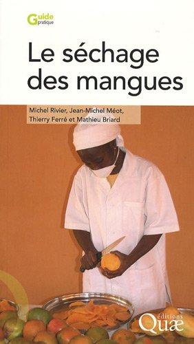 Le séchage des mangues par Jean-Michel Méot, Michel Rivier