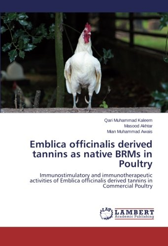 Emblica officinalis derived tannins as native BRMs in Poultry por Kaleem Qari Muhammad