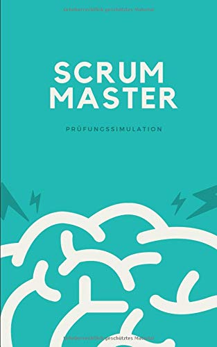 Scrum Master - Prüfungssimulation (Zertifizierung Simulation)