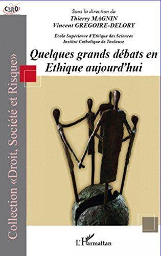 Quelques grands débats en éthique aujourd'hui (Droit, Société et Risque) (French Edition)