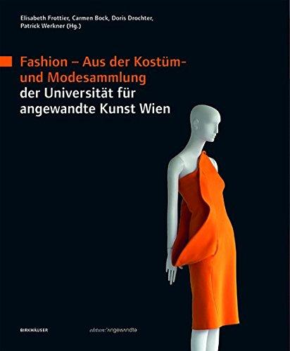 Kostüm Design Bücher Theater (Fashion: Aus der Kostüm- und Modesammlung der Universität für angewandte Kunst Wien (Edition)