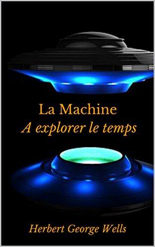 La Machine à explorer le temps par Herbert George  Wells