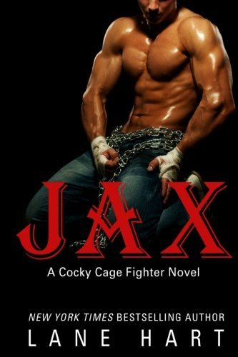 Jax (A Cocky Cage Fighter) by Lane Hart (2015-07-07)