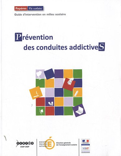 Prévention des conduites addictives : Guide d'intervention en milieu scolaire