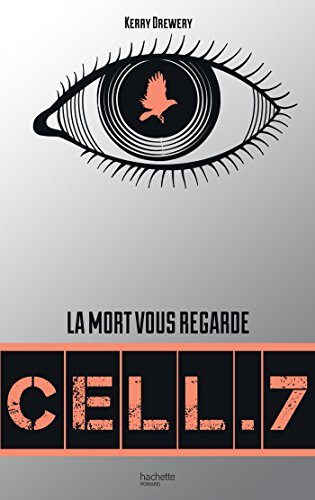 Cell. 7 - Tome 1 - Cell. 7