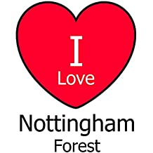 I Love Nottingham Forest: White Notebook/Notepad for Writing 100 Pages Nottingham Forest Football Gift for Men, Women, Boys & Girls