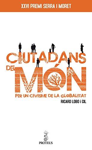 Ciutadans del món (Catalan Edition) por Ricard Lobo i Gil