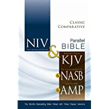 Holy Bible: New International Version, King James Version, New American Standard Bible, Amplified Bible, Classic Comparative Side-by-Side Bible: The World's Bests