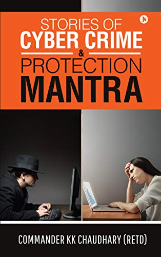 Stories of Cyber Crime & Protection Mantra