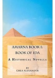 [(Amarna Book I : Book of Ida: A Historical Novella)] [By (author) MS Grea Alexander] published on (August, 2012)