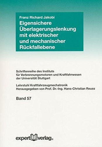 Eigensichere Überlagerungslenkung mit elektrischer und mechanischer Rückfallebene (Schriftenreihe des Instituts für Verbrennungsmotoren und Kraftfahrwesen der Universitut Stuttgart) Eigensichere