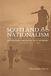 Scotland and Nationalism, Fourth Edition: Scottish Society and Politics 1707 to the Present