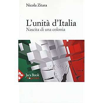 L'unità D'italia. Nascita Di Una Colonia