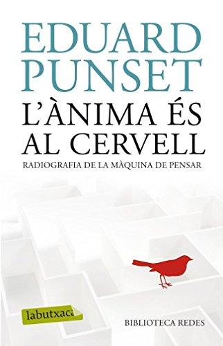 L'ÀNIMA ÉS AL CERVELL (LB Book 626) (Catalan Edition) por Eduardo Punset