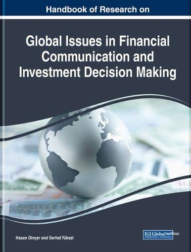 Handbook of Research on Global Issues in Financial Communication and Investment Decision Making (Advances in Finance, Accounting, and Economics)