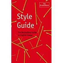 The Economist Style Guide (Economist Style Guide: The Bestselling Guide to English Usage)