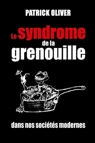 Le syndrome de la grenouille dans nos sociétés modernes