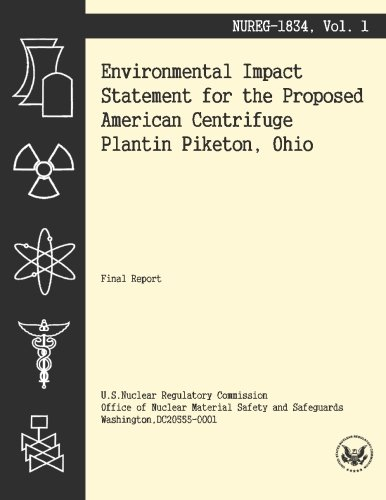 Environmental Impact Statement for the Proposed American Centrifuge Plantin Piketon, Ohio por U.S. Nuclear Regulatory Commission