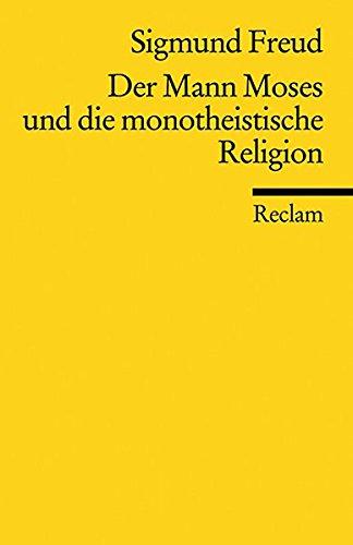 Der Mann Moses und die monotheistische Religion: Drei Abhandlungen (Reclams Universal-Bibliothek)