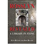 [(Rosslyn Revealed: A Library in Stone )] [Author: Alan Butler] [Nov-2006]
