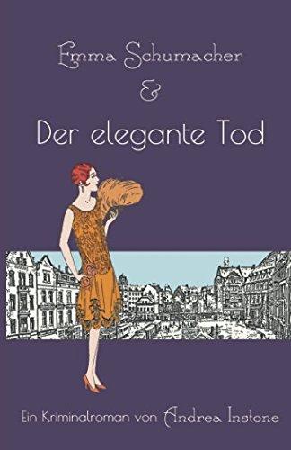 Emma Schumacher & Der elegante Tod (Fräulein Schumacher, Band 3)