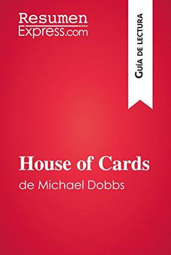 House of Cards de Michael Dobbs (Guía de lectura): Resumen y análisis completo