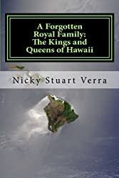 A Forgotten Royal Family: The Kings and Queens of Hawaii by Nicky Stuart Verra (2013-09-26)