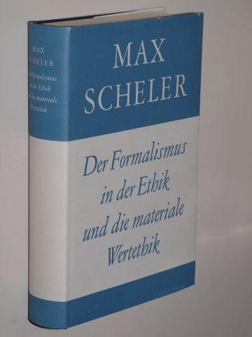 Scheler, Max: Der Formalismus in der Ethik und die materiale Wertethik. Neuer Versuch der Grundlegung eines ethischen Personalismus. 6., durchges. Aufl. Bern/München, Francke, 1980. 8°. 659 S. Leinen. Schutzumschl. (ISBN 3-7720-1483-6)