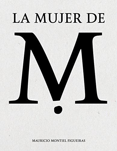 La Mujer de M por Mauricio Montiel Figueiras