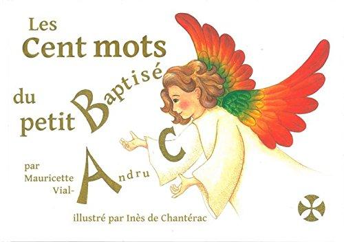 Les cent mots du petit baptisé par Mauricette Vial-Andru