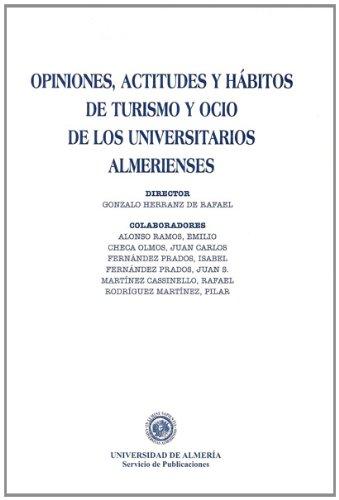 Opiniones, actitudes y hábitos de turismo y ocio de los universitarios almeriense (Fuera de colección)