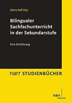 Bilingualer Sachfachunterricht in der Sekundarstufe: Eine Einführung (narr studienbücher)