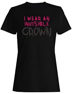 Llevo un sueño invisible de la corona para ser princesa o reina camiseta de las mujeres ee44f