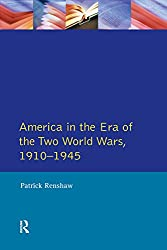 The Longman Companion to America in the Era of the Two World Wars, 1910-1945 (Longman Companions To History)