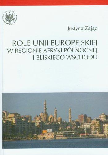 Role Unii Europejskiej w regionie Afryki Polnocnej i Bliskiego Wschodu