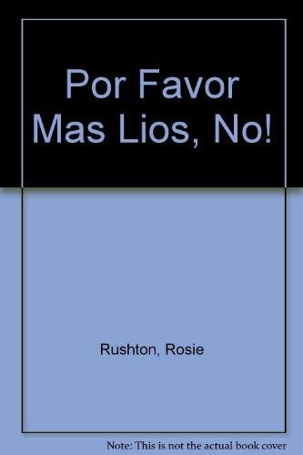 Por Favor: Mas Lios no par Rosie Rushton